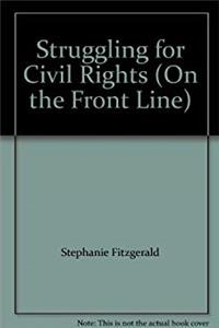 Struggling for Civil Rights (On the Front Line) epub