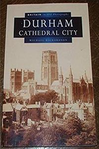 Durham: Cathedral City in Old Photographs (Britain in Old Photographs) epub